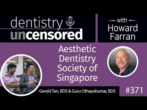 371 Aesthetic Dentistry Society of Singapore with Gerald Tan and Guru Othayakumar