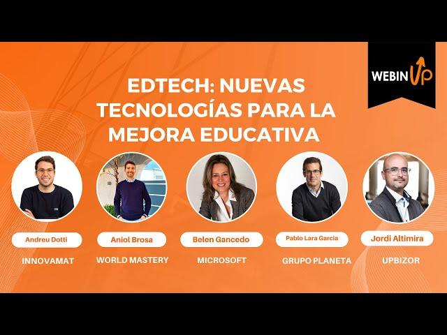 EDTECH: Nuevas tecnologías para la mejora educativa - #WebinUp 20