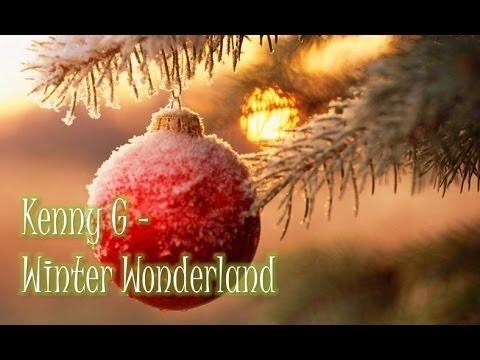 Kenny G - Winter Wonderland