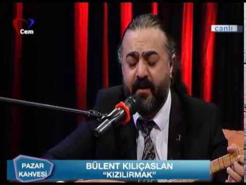 Bülent Kılıçaslan //  Kızılırmak Seni Seni // Aşık Veysel Türküleri