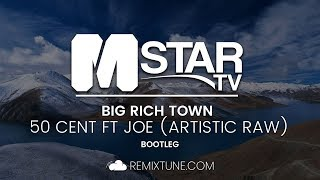 Download 50 Cent feat. Joe - Big Rich Town (Artistic Raw Bootleg) MP3 song and Music Video