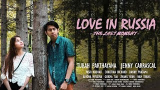 "Love In Russia ""The Last Moment - Film Pendek Indonesia (Short Movie)"