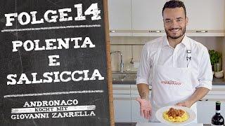 Andronaco kocht mit Giovanni Zarrella - Polenta e Salsiccia - Folge 14