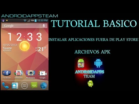 Como Instalar Aplicaciones  Fuera De Google Play (Tutorial) - Android Apps Team
