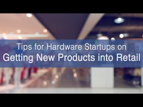 Getting your Hardware Product into Retail