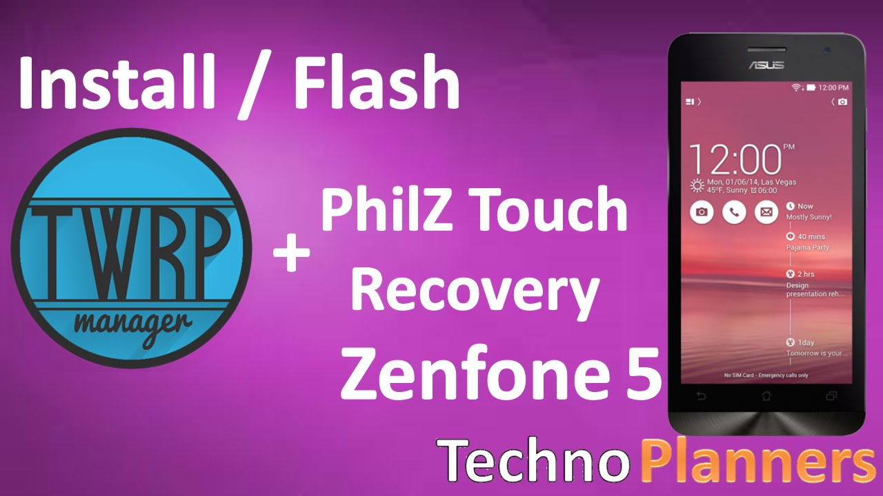 Install flash TWRP - Philz Recovery for Zenfone 5 Kitkat Lollipop - How To