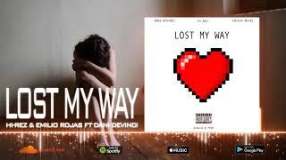 Hi-Rez & Emilio Rojas - Lost My Way Ft. Dani Devinci