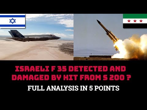 ISRAELI F 35 DETECTED AND DAMAGED BY HIT FROM S 200 ?