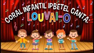 CORAL INFANTIL - LOUVAI-O TODAS AS CRIANÇAS