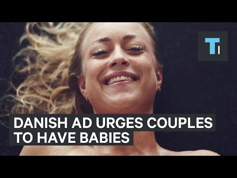People aren't having babies in Denmark so they made this provocative ad