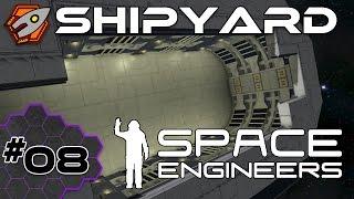 Space Engineers - Shipyard - Episode 8