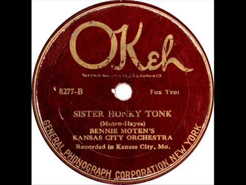 Sister Honky Tonk – Bennie Moten' s Kansas City Orchestra - 1925
