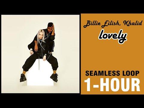Billie Eilish, Khalid - Lovely | 1 HOUR