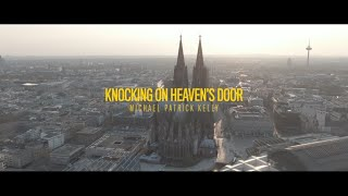 Michael Patrick Kelly - Knocking On Heaven's Door (Cologne Cathedral Lockdown Concert)