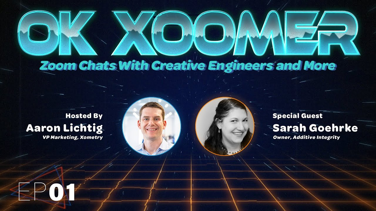 Ok Xoomer EP01 | Sarah Goehrke | 3D Printing isn't Real Until it's Boring
