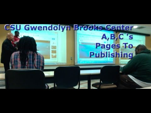 ABC From Pages To Publishing CSU Gwendolyn Brooks Center Pt. 2
