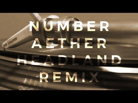 NUMBer - æther (Headland Remix)