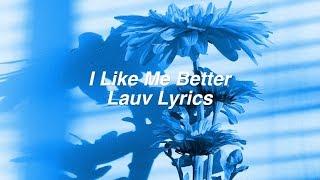 Video I Like Me Better || Lauv Lyrics download MP3, 3GP, MP4, WEBM, AVI, FLV Maret 2018
