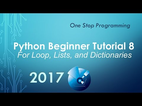 Python Beginner Tutorial 8 - For loop, Lists, and Dictionaries