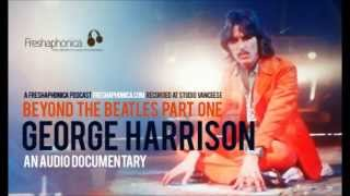 George Harrison - Audio Documentary | Freshaphonica Podcast