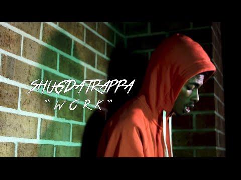 Shug Da Trappa - Work (Official Music Video)   [Prod. Lulcamerin0]   Dir. x @1drince