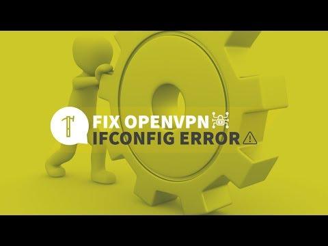 Fixing OpenVPN ifconfig error