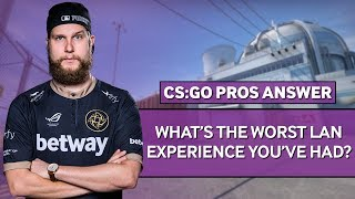 CS:GO Pros Answer: What's The Worst LAN Experience You've Had?