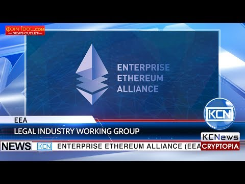 KCN Enterprise Ethereum Alliance EEA focuses on legal matters