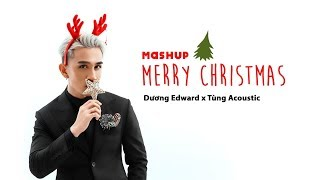 Mashup Merry Christmas 2018 - Dương Edward ft. Tùng Acoustic