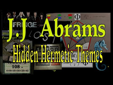 J.J Abrams Hidden Hermetic Themes of Lost, Fringe, Alias & Star Trek