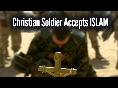 American Christian Soldier Who Hated Muslims Accepts Islam