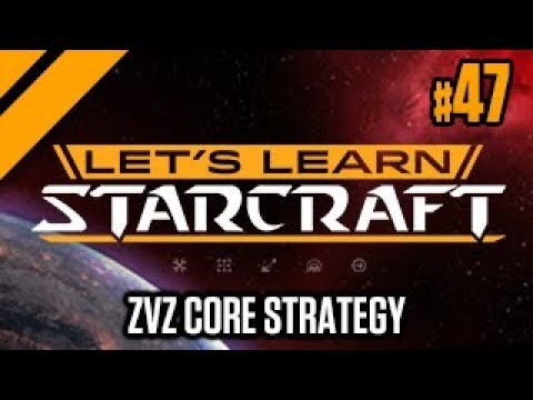 Let's Learn StarCraft #47 - ZvZ Core Strategy