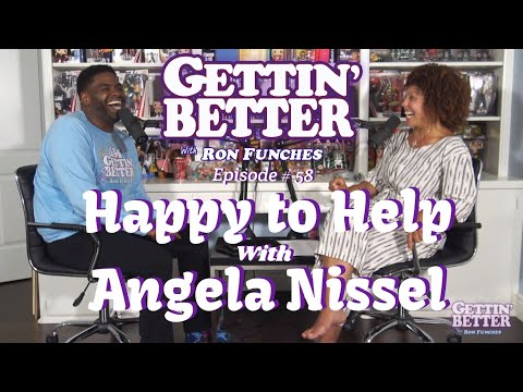 gettin'-better-#-58---happy-to-help-with-angela-nissel