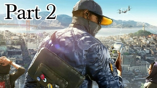 Watch Dogs 2 Gameplay part 2