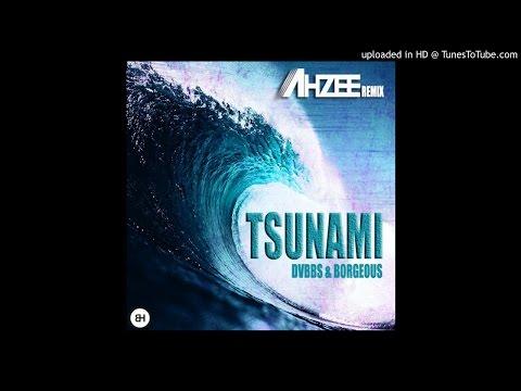 Dvbbs & Borgeous - Tsunami (Ahzee Remix)