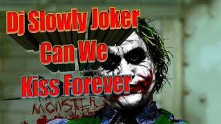 "Download Mp3 Dj Slowly "" Joker "" Can We Kiss Forever Ter Baru 2019 Kepala Auto Gele"