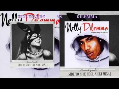Side To Side vs Dilemma - Ariana Grande vs Nelly (Mashup)