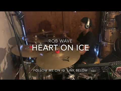 Rob Wave - Heart On Ice DrumCover