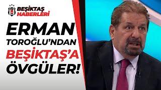 Erman Toroğlu, Beşiktaş'ı Öve Öve Bitiremedi! (BB Erzurumspor 2-4 Beşiktaş) / 11.04.2021