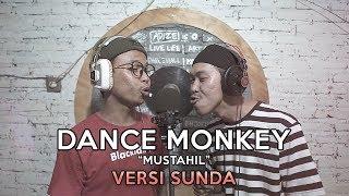 Download TONES AND I - DANCE MONKEY ( PARODI VERSI SUNDA  )