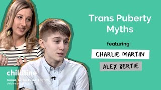 Trans Puberty Myths ft. Alex Bertie & Charlie Martin | ChildLine