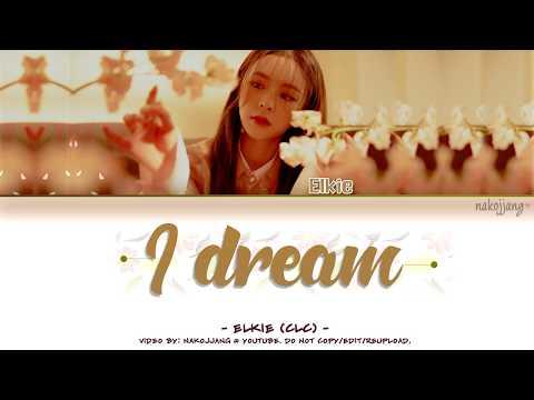 Download Mp3 lagu ELKIE (CLC) (엘키) – I DREAM (Color Coded Lyrics Eng/Rom/Han/가사)