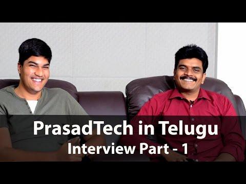 Interview with Prasad(Prasad Tech in Telugu) - Part1