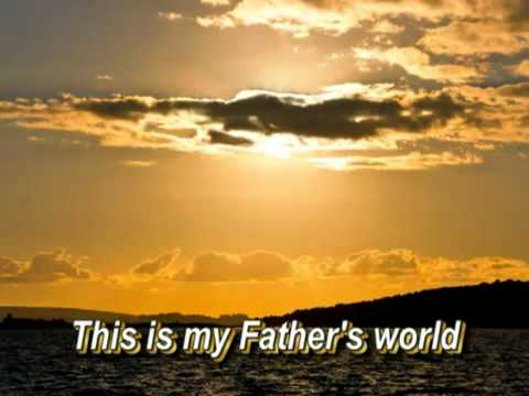 This Is My Father's World - with Lyrics