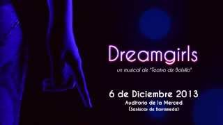 Trailer Dreamgirls el Musical (HD)