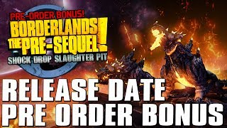 Borderlands The Pre-Sequel Release Date + Shock Drop Slaughter Pit Pre Order DLC!