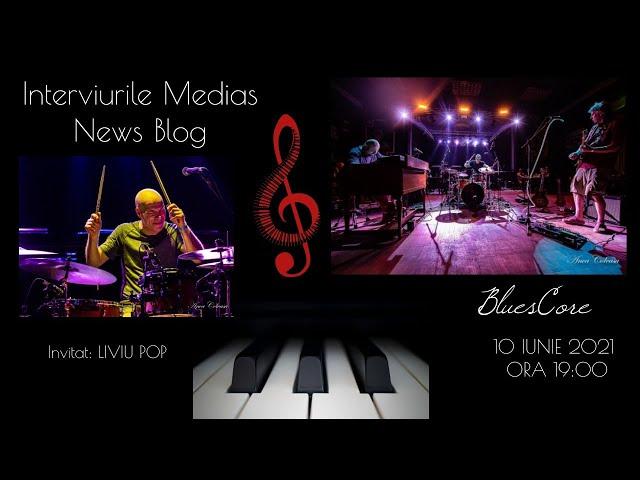 Liviu Pop (BluesCore) la Interviurile Medias News Blog