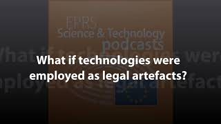 What if technologies shaped the law? [Science and Technology podcast]