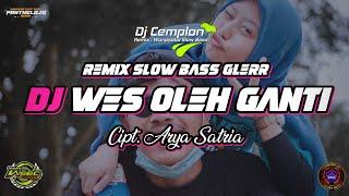 DJ Wes Oleh Ganti - Cipt. Arya Satria || Remix Slow Bass Glerr || WSBC || Panthelo iD X CTB