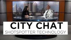 City Chat: Shotspotter Technology